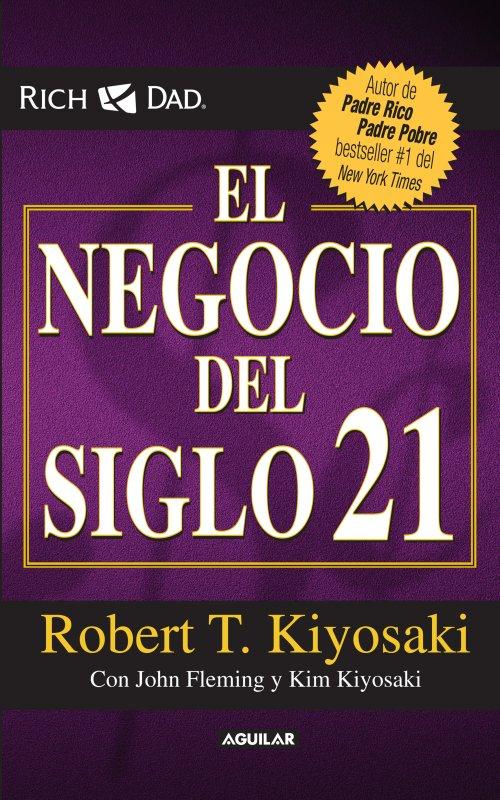 """Resumen del Libro: """"El Negocio del Siglo 21"""" por Robert Kiyosaki"""